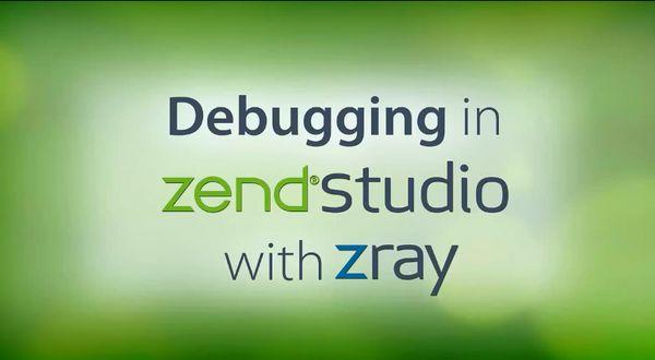 Zend Studio教学视频之使用Z-Ray在Zend Studio中进行调试