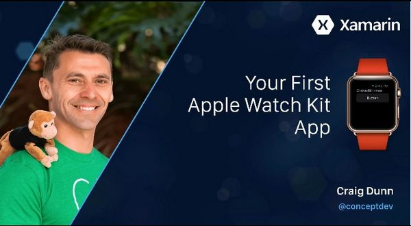 Xamarin视频教程:使用Xamarin开发第一个Apple Watch Kit应用