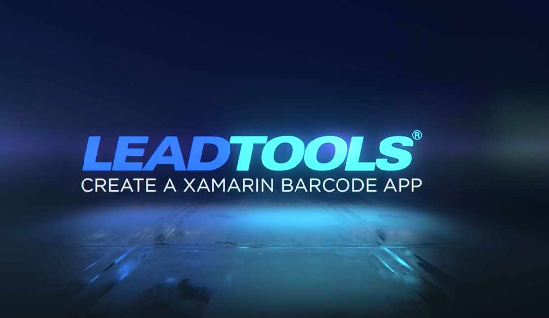 LEADTOOLS 如何使用LEADTOOLS创建Xamarin条形码阅读器应用程序
