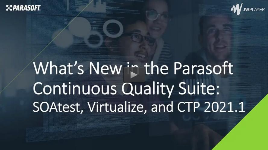 Parasoft DTP与CTP平台全线产品v2021.1重磅升级!满足更多开发测试需求,实现软件自动化测试